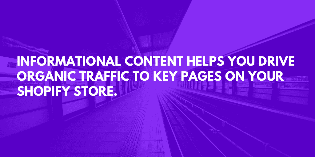 The SEO Shopify Checklist: Informational Content Brings More Organic Traffic to Your Store