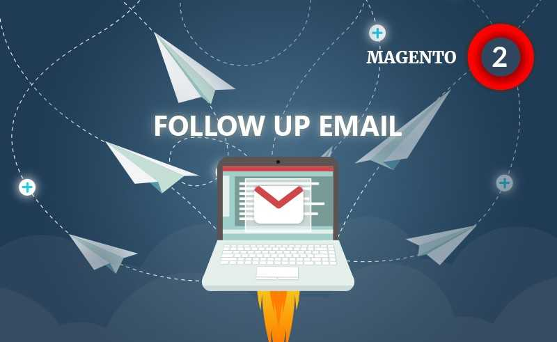 Best Magento 2 Extensions: Follow-Up Email