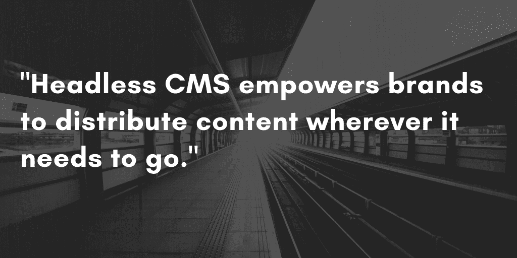 Best Headless CMS in 2020: deliver content wherever needed